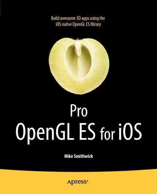 Pro Opengl Es for Ios By Smithwick, Mike