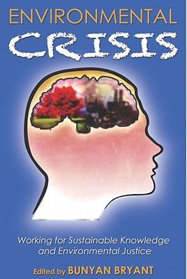 Environmental Crisis or Crisis of Epistemology? By Bryant, Bunyan